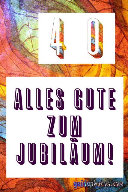 40 Geburtstag Grusskarten Kostenlos Ausdruckengeburtstag Jubilaum