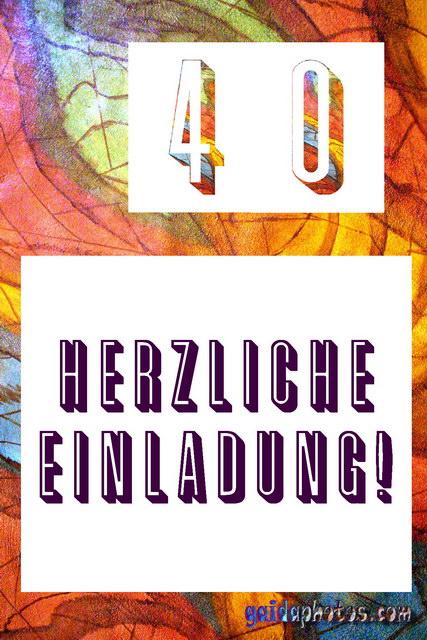 Einladungskarten Geburtstag 40 Einladungskarten 40: 40 Geburtstag: Einladungskarten Kostenlos